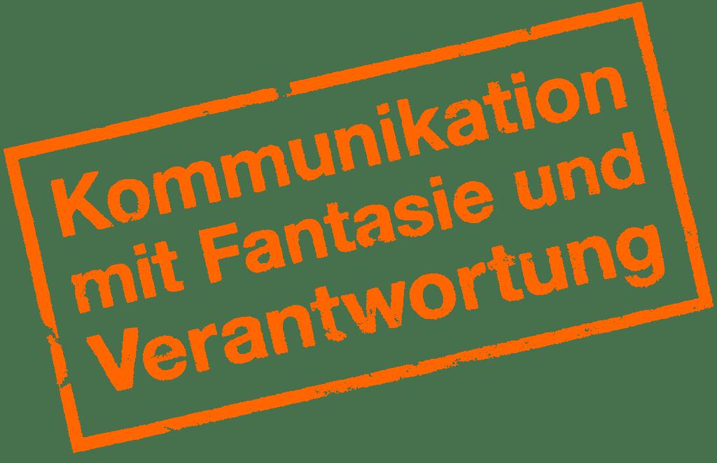 Stempel Kommunikation mit Fantasie und Verantwortung Orange